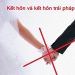 Kết hôn trái pháp luật và những điều cần biết